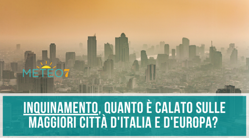 Coronavirus e Inquinamento quanto è calato sulle maggiori città d'Italia e d'Europa Ecco i dati