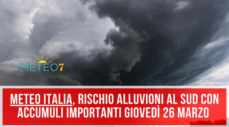 METEO Italia rischio ALLUVIONI con FORTI piogge al SUD per Giovedì 26 Marzo 2020 in QUESTE zone