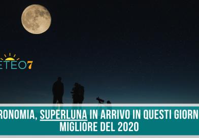 Astronomia SUPERLUNA in arrivo in QUESTI giorni! La migliore del 2020