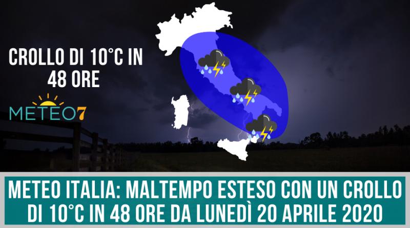METEO Italia MALTEMPO esteso con un CROLLO di 10°C in 48 ore da Lunedì 20 Aprile 2020