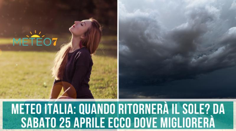 METEO Italia QUANDO ritornerà il SOLE Da Sabato 25 Aprile ecco DOVE migliorerà
