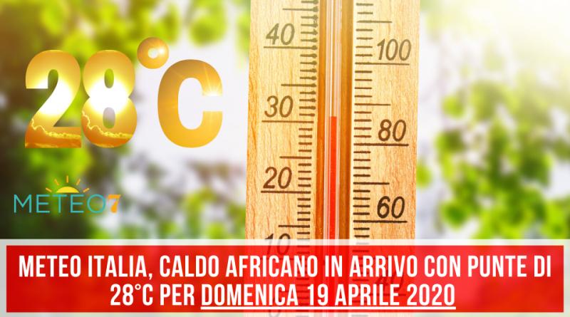 METEO Italia caldo AFRICANO in arrivo con punte di 28°C per Domenica 19 Aprile