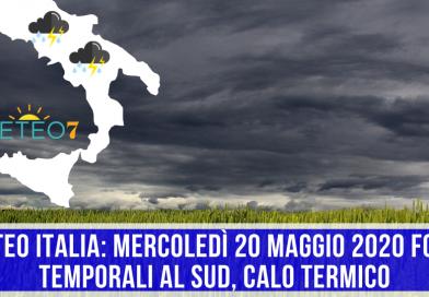 METEO Italia: Mercoledì 20 Maggio 2020 FORTI TEMPORALI al SUD, calo termico