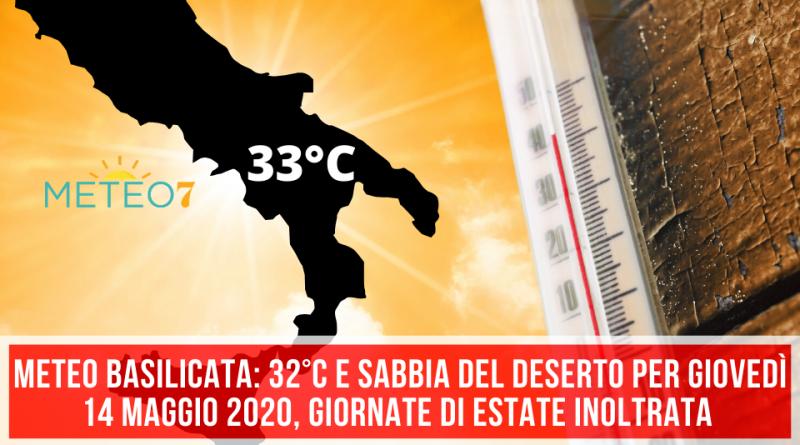 METEO Basilicata 32°C e SABBIA del DESERTO per Giovedì 14 Maggio 2020, giornate di ESTATE INOLTRATA