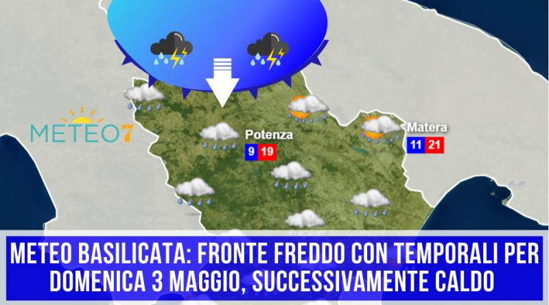 METEO Basilicata FRONTE FREDDO con TEMPORALI per Domenica 3 Maggio, successivamente CALDO