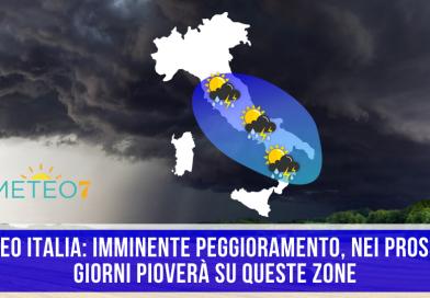METEO Italia IMMINENTE peggioramento, nei prossimi giorni pioverà su QUESTE zone