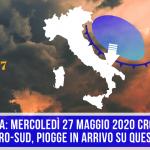 METEO Italia Mercoledì 27 Maggio 2020 CROLLO di 10°C al CENTRO-SUD, PIOGGE in arrivo su QUESTE zone