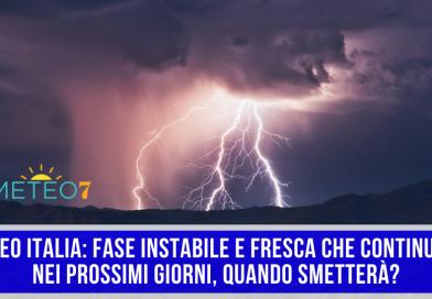 METEO Italia fase INSTABILE e FRESCA che continuerà nei prossimi giorni, QUANDO smetterà