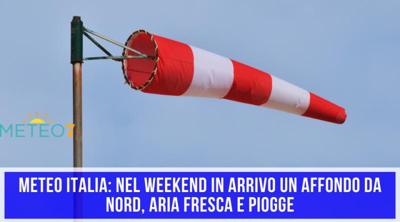 METEO Italia nel WEEKEND in arrivo un AFFONDO da Nord, aria FRESCA e PIOGGE