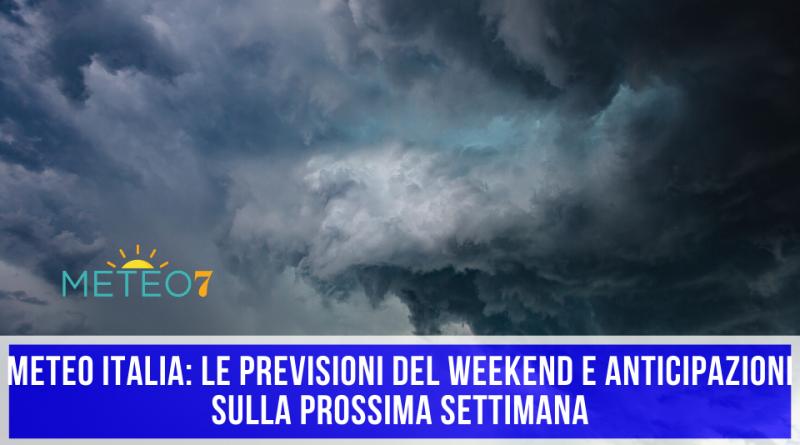 METEO Italia le PREVISIONI del WEEKEND e anticipazioni sulla prossima settimana